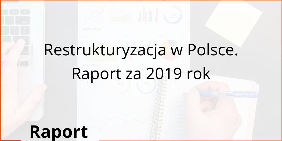 Restrukturyzacja w Polsce. Raport za 2019 rok