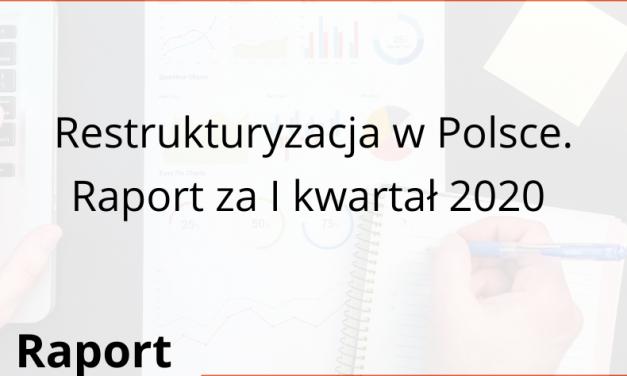 Restrukturyzacja w Polsce. Raport za I kwartał 2020. Niewypłacalność a epidemia COVID-19