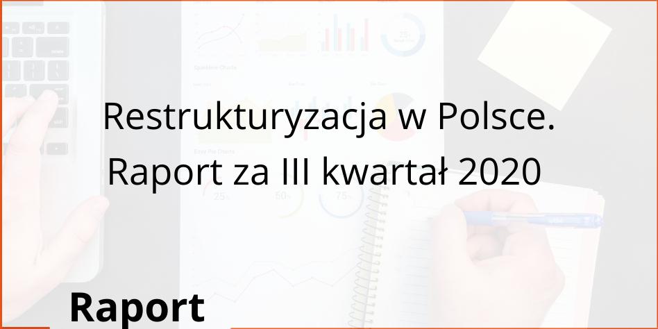 Restrukturyzacja w Polsce. Raport za III kwartał 2020. Niewypłacalność a epidemia COVID-19
